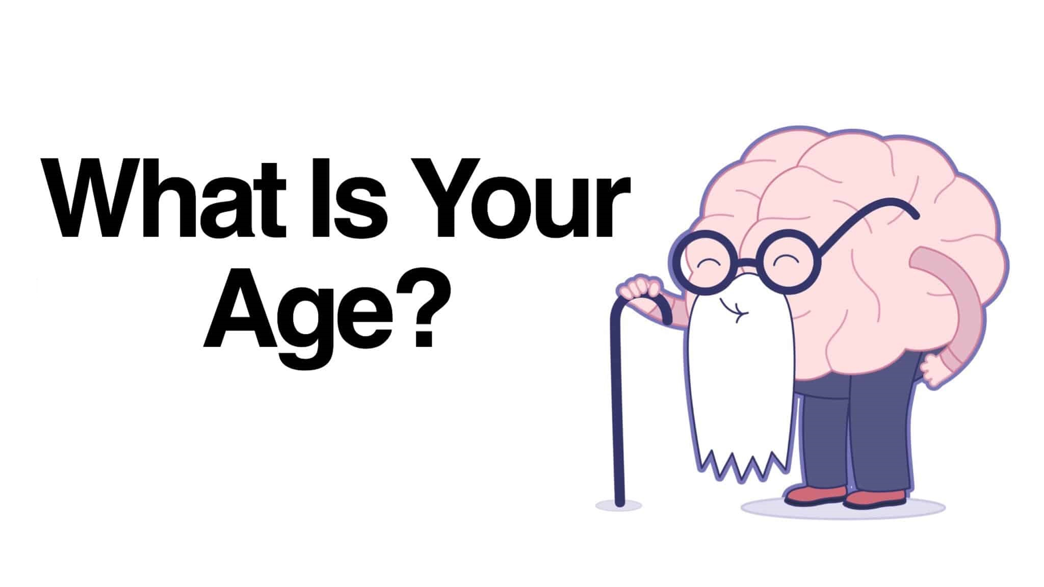 Your age is